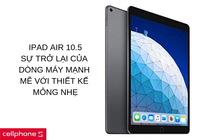 Apple iPad Air 10.5 4G - Sự thay đổi trong thiết kế của dòng Air