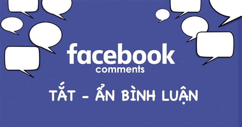 Sforum - Trang thông tin công nghệ mới nhất 0-18 Cách tắt, ẩn bình luận trên Facebook nhanh chóng và dễ dàng